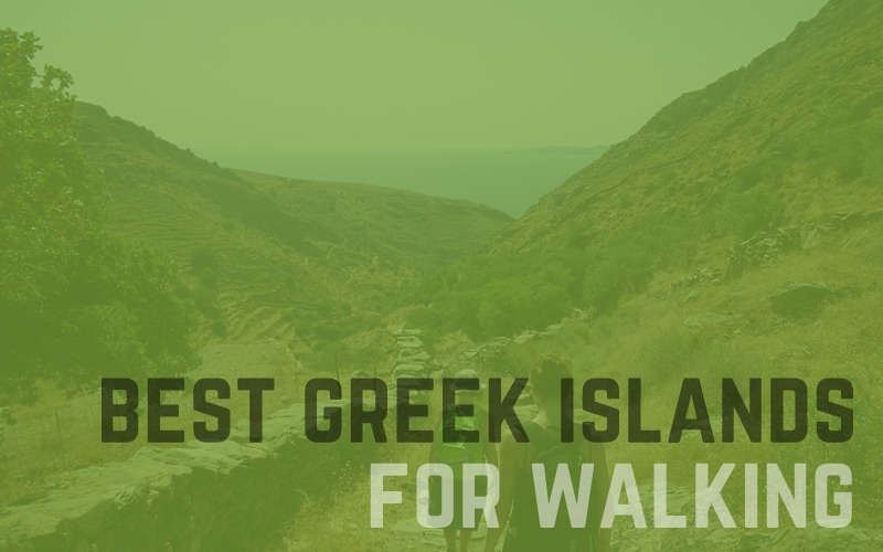 Best Greek islands for walking and hiking