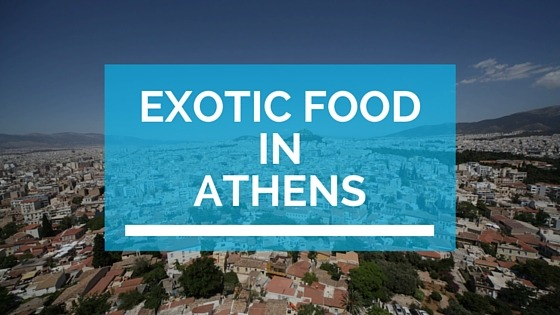 exotic food in athens