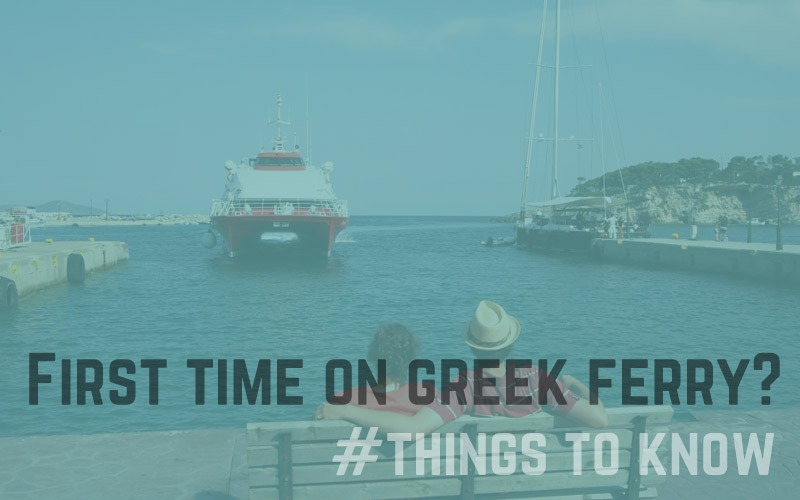 First time travelers on a Greek ferry: what to know