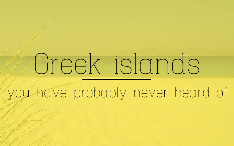 Greek islands you have never heard of