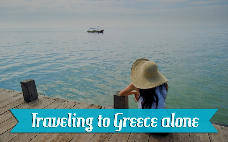 Traveling alone to Greece: what to have in mind