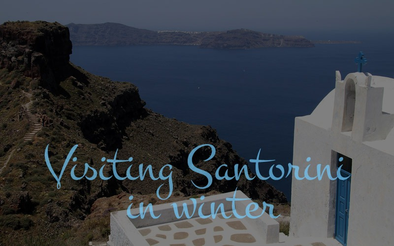 Visiting Santorini in winter: what to do in low season